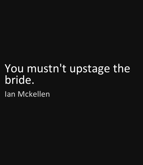 You Mustn't Upstage the Bride Quote- wedding etiquette- Function Mania